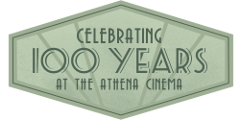Celebrating 100 years at the Athena Cinema
